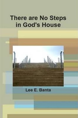 There are No Steps in God's House