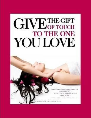 Give The Gift Of Touch To The One You Love