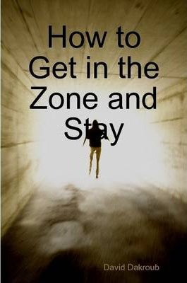 How to Get in the Zone and Stay