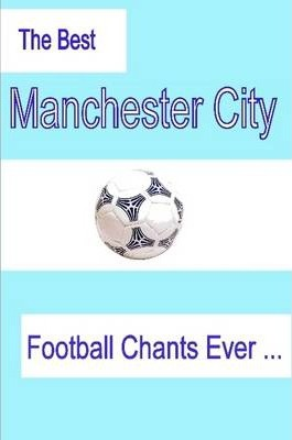 The Best Manchester City Football Chants Ever