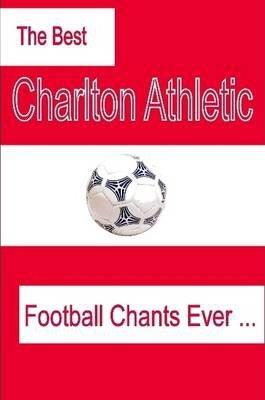 The Best Charlton Athletic Football Chants Ever