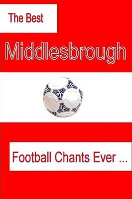 The Best Middlesbrough Football Chants Ever