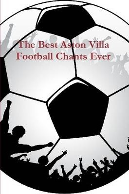 The Best Aston Villa Football Chants Ever