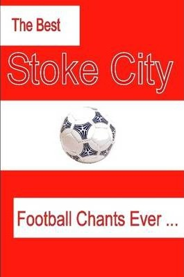 The Best Stoke City Football Chants Ever