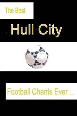 The Best Hull City Football Chants Ever