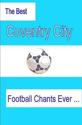 The Best Coventry City Football Chants Ever