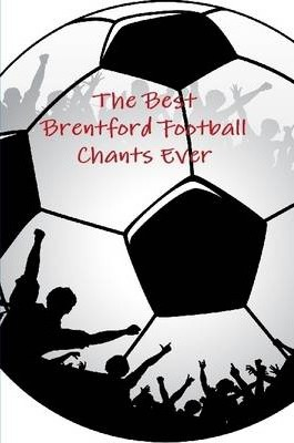 The Best Brentford Football Chants Ever