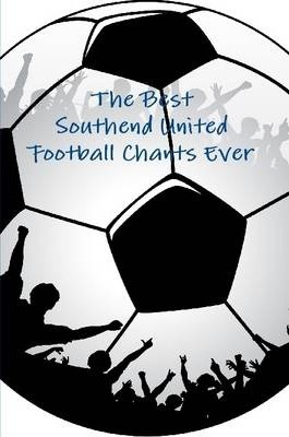 The Best Southend United Football Chants Ever