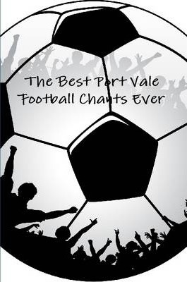 The Best Port Vale Football Chants Ever