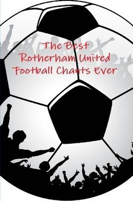 The Best Rotherham United Football Chants Ever
