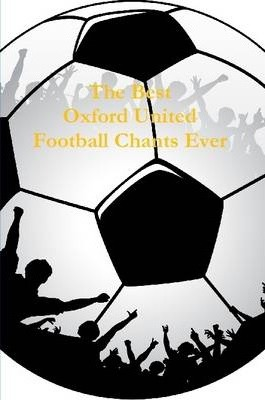 The Best Oxford United Football Chants Ever