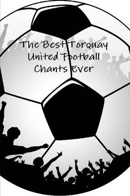 The Best Torquay United Football Chants Ever