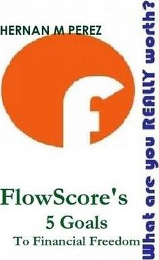 What are You Really Worth? FlowScore's 5 Goals to Financial Freedom