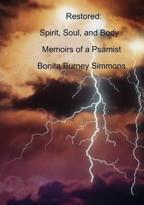 "Restored: ""Spirit, Soul, and Body"" Memoirs of a Psalmist"
