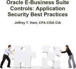 Oracle E-Business Suite Controls: Application Security Best Practices