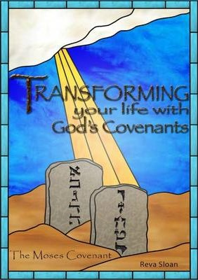 Transforming Your Life with God's Covenants - The Moses Covenant