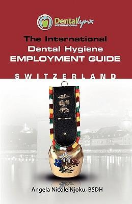 The International Dental Hygiene Employment Guide