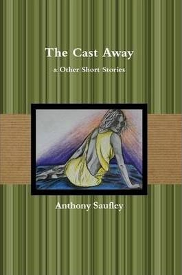 The Cast Away & Other Short Stories