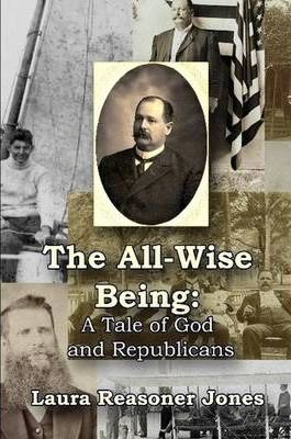"""""""The All-Wise Being"""" A Tale of God and Republicans"""