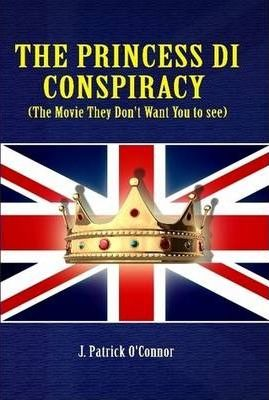 The Princess Di Conspiracy ( the Movie They Don't Want You to See!)