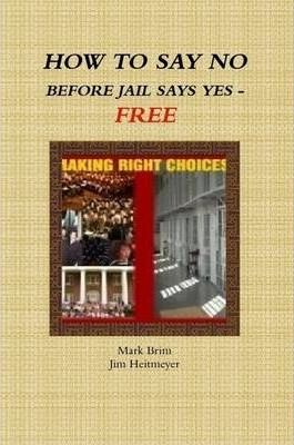 How to Say No Before Jail Says Yes - Free