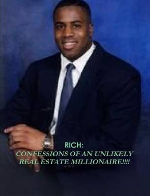 Rich: Confessions of an Unlikely Real Estate Millionaire
