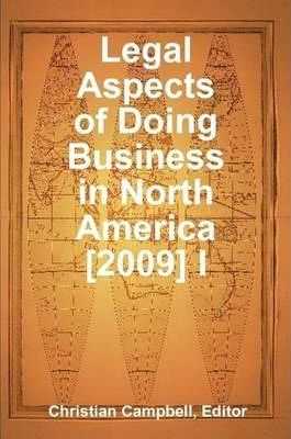 Legal Aspects of Doing Business in North America [2009] I