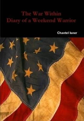 The War Within Diary of a Weekend Warrior