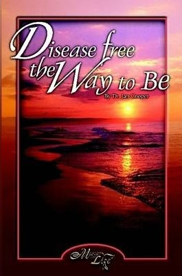Disease Free: The Way To Be