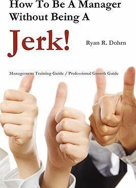 How to Be a Manager Without Being a Jerk