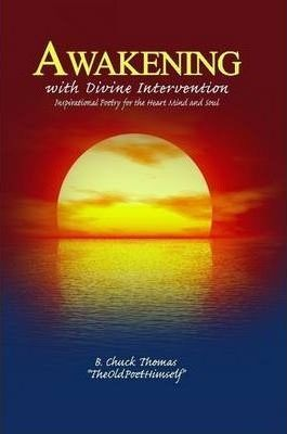 Awakening with Divine Intervention Inspirational Poetry for the Heart Mind and Soul