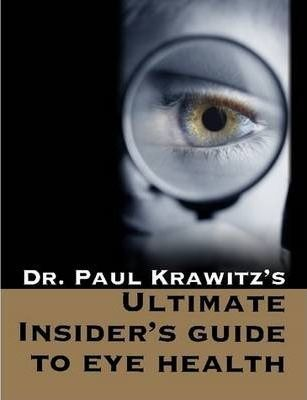 Ultimate Insider's Guide to Eye Health
