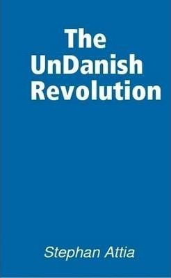 The UnDanish Revolution