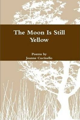 The Moon Is Still Yellow