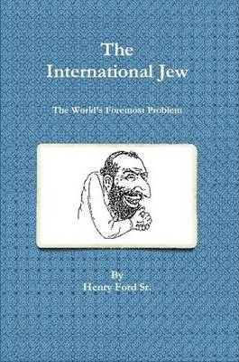 The International Jew - The World's Foremost Problem