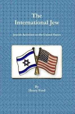 The International Jew - Jewish Activities in the United States