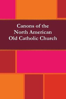 Canons of the North American Old Catholic Church