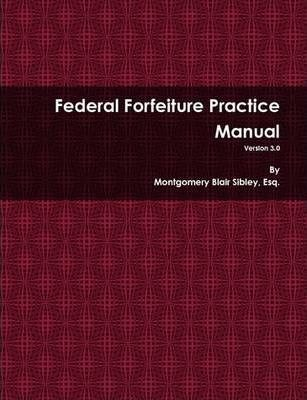Federal Forfeiture Practice Manual