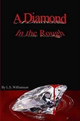 A Diamond in the Rough- Second Edition