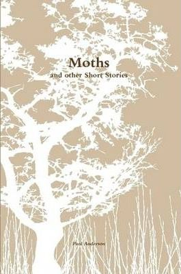 Moths and Other Short Stories