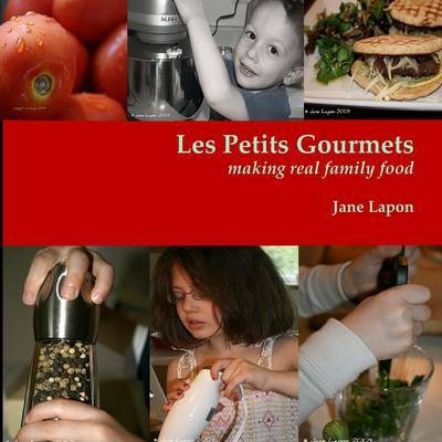 Les Petits Gourmets - Making Real Family Food