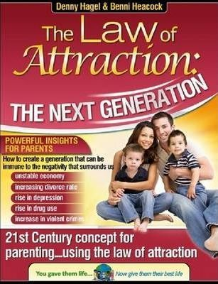 The Law of Attraction: The Next Generation