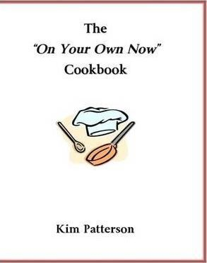"""The """"On Your Own Now"""" Cookbook"""