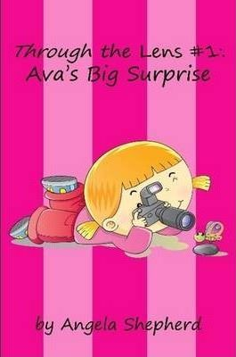 Through the Lens #1: Ava's Big Surprise