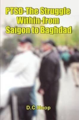PTSD-The Struggle Within-from Saigon to Baghdad