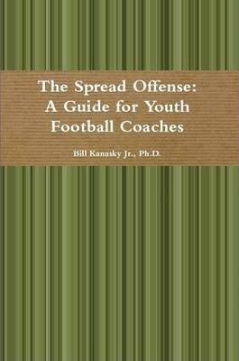 The Spread Offense: A Guide for Youth Football Coaches