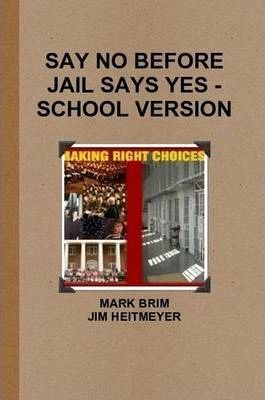 Say No Before Jail Says Yes - School Version