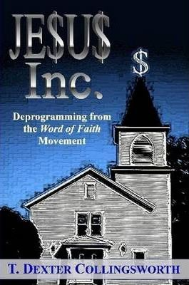 JESUS Inc.: Deprogramming from the Word of Faith Movement