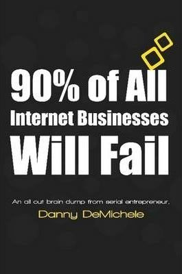 90% of All Internet Businesses Will Fail