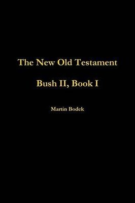 Bush II, Book I